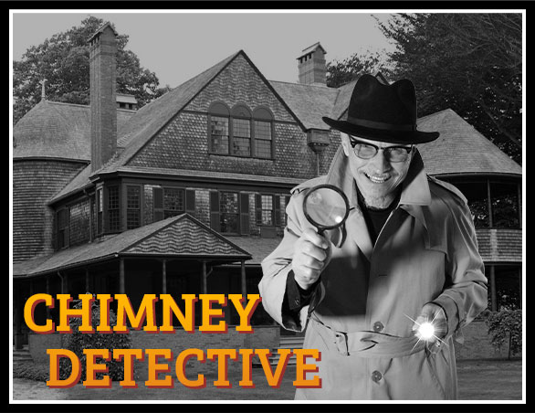 Chimney Detective®
