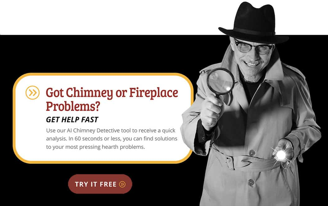 Try Our New Chimney Detective Tool